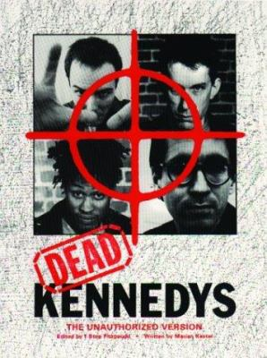 Dead Kennedys: The Unauthorized Version 9780867196061