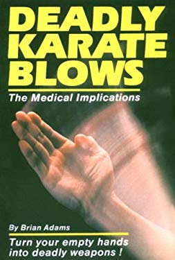 Deadly Karate Blows: The Medical Implications 9780865680777