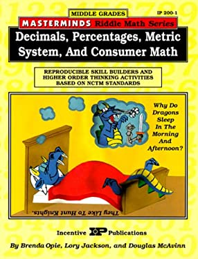 Decimals, Percentages, Metric System, and Consumer Math: Reproducible Skill Builders and Higher Order Thinking Activities Based on Nctm Standards 9780865303010
