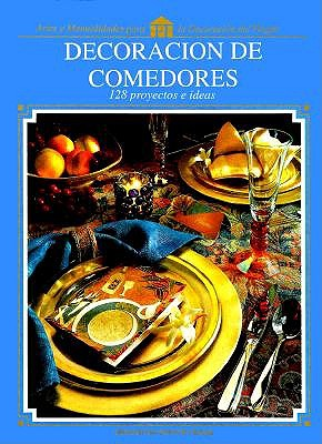 Decoracion de Comedores = Decorating for Dining and Entertaining 9780865733930