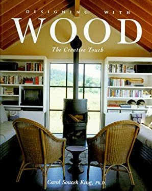 Designing with Wood: The Creative Touch 9780866363297