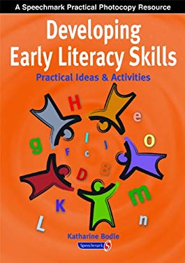 Developing Early Literacy Skills: Practical Ideas & Activities 9780863885389