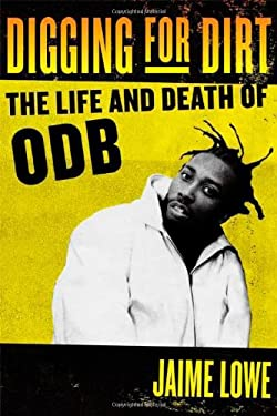 Digging for Dirt: The Life and Death of ODB 9780865479692