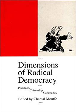 Dimensions of Radical Democracy: Pluralism, Citizenship, Community 9780860913443