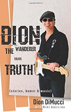 Dion: The Wanderer Talks Truth 9780867169997