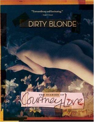 Dirty Blonde: The Diaries of Courtney Love 9780865479739