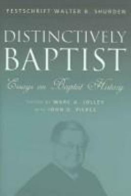 Distinctively Baptist: Essays on Baptist History 9780865547704