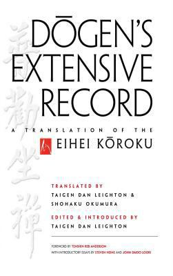 Dogen's Extensive Record: A Translation of the Eihei Koroku 9780861716708
