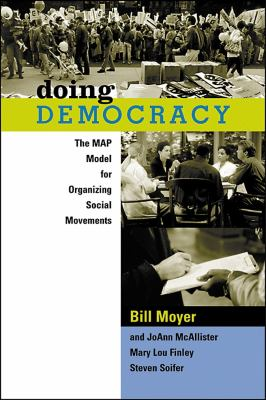 Doing Democracy: The Map Model for Organizing Social Movements 9780865714182
