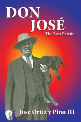 Don Jose': The Last Patron 9780865340060