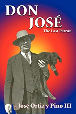 Don Jose': The Last Patron 9780865340077