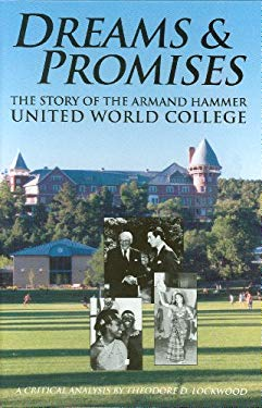 Dreams & Promises: The Story of the Armand Hammer United World College 9780865342606