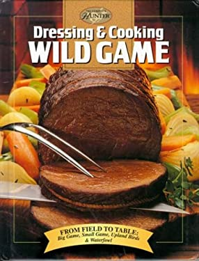 Dressing and Cook Wild Game 9780865730205