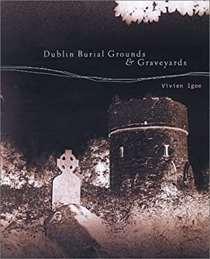 Dublin Burial Grounds & Graveyards 9780863278723