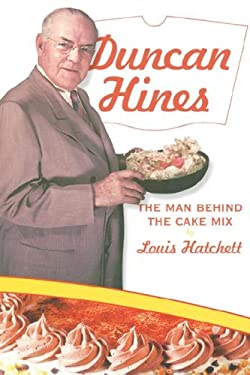 Duncan Hines: The Man Behind the Cake Mix 9780865547735