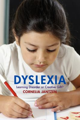 Dyslexia: Learning Disorder or Creative Gift? 9780863157097