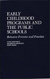 Early Childhood Programs and the Public Schools: Between Promise and Practice