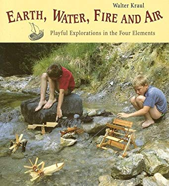 Earth, Water, Fire, and Air: Playful Explorations in the Four Elements 9780863154898