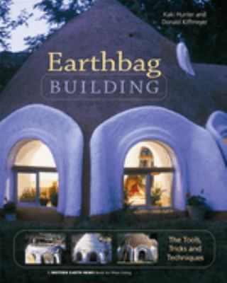 Earthbag Building: The Tools, Tricks and Techniques 9780865715073