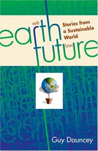 Earthfuture: Stories from a Sustainable World 9780865714076