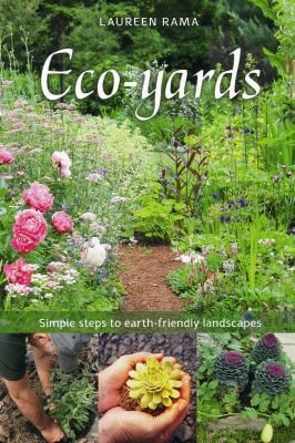 Eco-Yards: Simple Steps to Earth-Friendly Landscapes 9780865716827