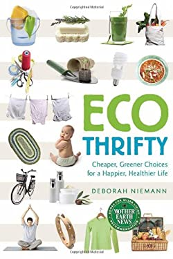 Ecothrifty: Cheaper, Greener Choices for a Happier, Healthier Life 9780865717152