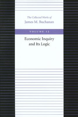 Economic Inquiry and Its Logic 9780865972360