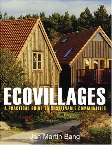 Ecovillages: A Practical Guide to Sustainable Communities 9780865715387