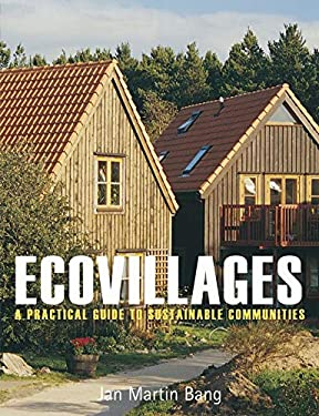 Ecovillages: A Practical Guide to Sustainable Communities 9780863154805