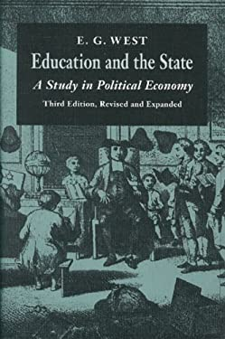 Education and the State: A Study in Political Economy 9780865971356