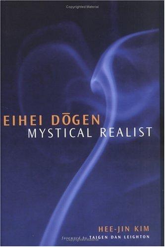 Eihei Dogen: Mystical Realist 9780861713769