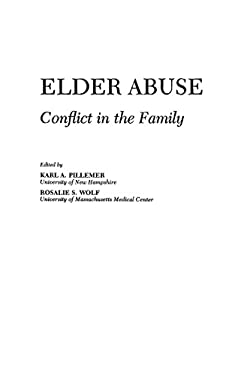 Elder Abuse: Conflict in the Family 9780865691346