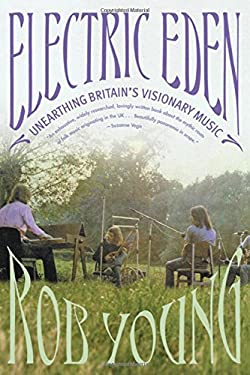 Electric Eden: Unearthing Britain's Visionary Music 9780865478565