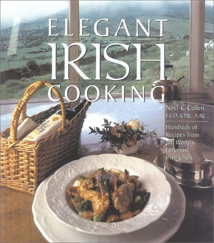Elegant Irish Cooking: Recipes from the World's Foremost Irish Chefs 9780867308396