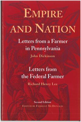 Empire and Nation: Letters from a Farmer in Pennsylvania/Letters from the Federal Farmer 9780865972032