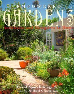 Empowered Gardens: Architects and Designers at Home 9780866364225