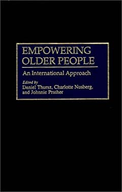 Empowering Older People: An International Approach 9780865692381