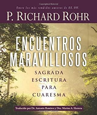 Encuentros Maravillosos: Sagrada Escritura Para Cuaresma = Wonderful Encounters 9780867169881