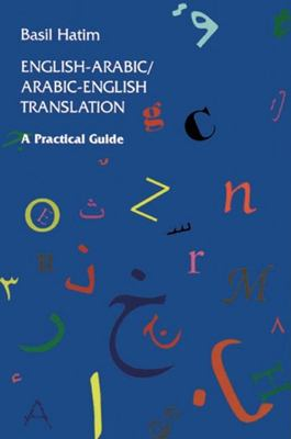 English-Arabic/Arabic-English Translation: A Practical Guide 9780863561559