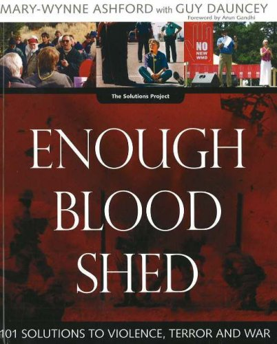 Enough Blood Shed: 101 Solutions to Violence, Terror and War 9780865715271
