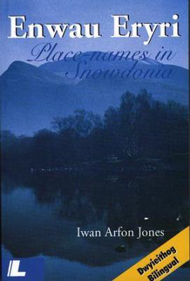 Enwau Eryri / Place-Names in Snowdonia 9780862433741