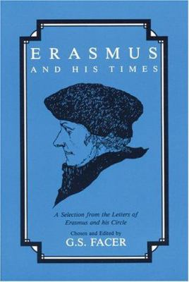 Erasmus and His Times: Selections from the Letters of Erasmus & His Circle 9780865162136