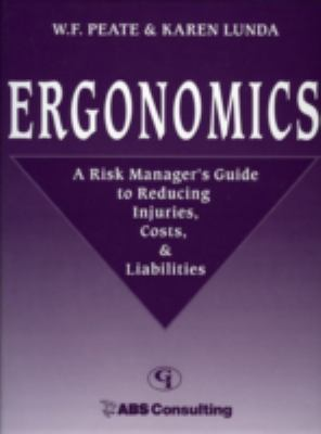 Ergonomics: A Risk Manager's Guide to Reducing Injuries, Costs, & Liabilities 9780865879041