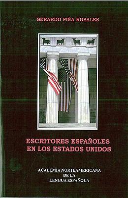 Escritores Espanoles en los Estados Unidos: Antologia 9780865150348