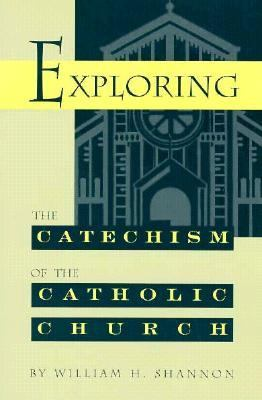 Exploring the Catechism of the Catholic Church 9780867162349