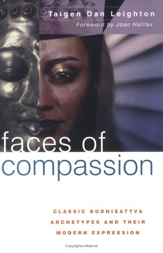 Faces of Compassion: Classic Bodhisattva Archetypes and Their Modern Expression 9780861713332
