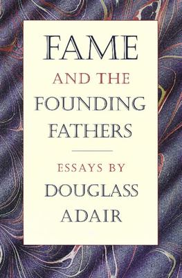 Fame and the Founding Fathers 9780865971936