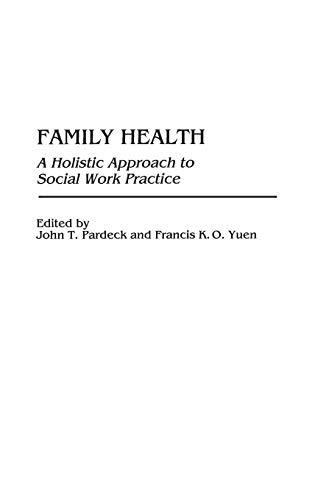 Family Health: A Holistic Approach to Social Work Practice 9780865692688