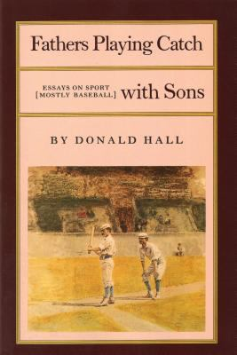Fathers Playing Catch with Sons: Essays on Sport (Mostly Baseball) 9780865471689