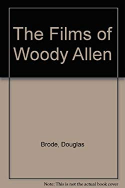 Films of Woody Allen, the 9780863695780